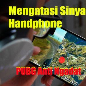 Mengatasi Handphone Sinyal Lemah Anti Ngadat main PUBG