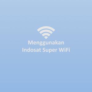 Mеnggunаkаn Indosat Super WiFi Internet Tercepat