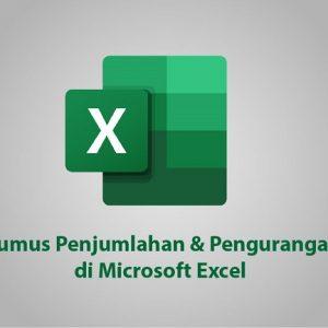 Rumus Penjumlahan dan Pengurangan Excel