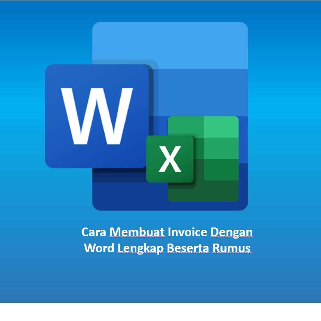 Cara Membuat Invoice Dengan Word Lengkap Beserta Rumus